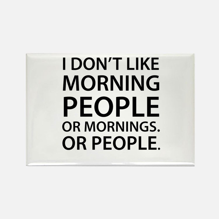 Morning People Rectangle Magnet