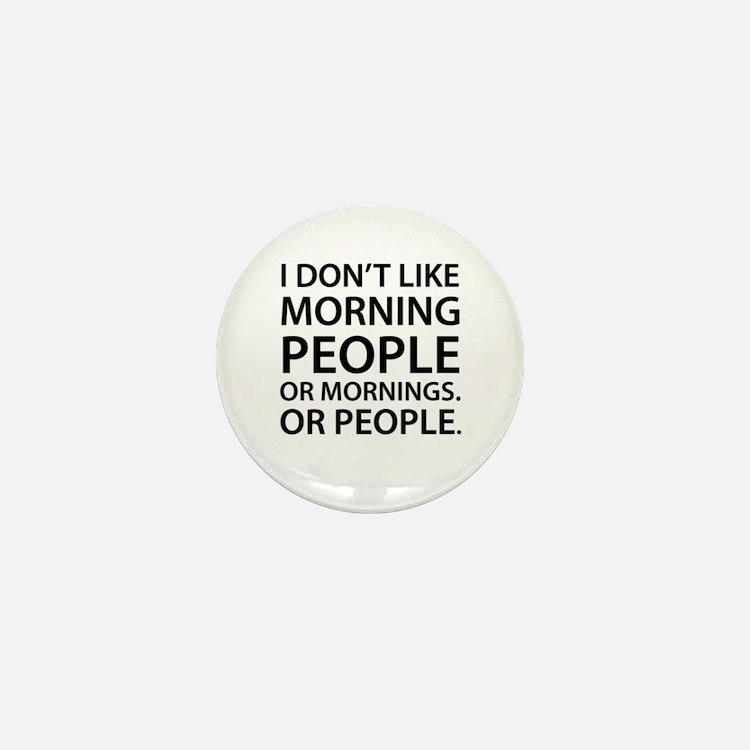 Morning People Mini Button