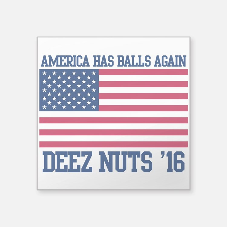 America Had Balls Again Deez Nuts 2016 Sticker