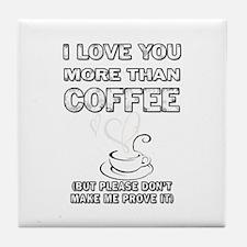 I love coffee. Tile Coaster
