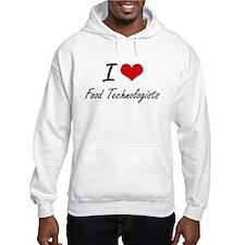 I love Food Technologists Hoodie