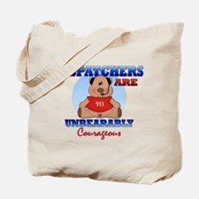 Dispatchers Are Unbearably Co Tote Bag