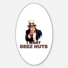 I Want Deez Nuts Decal