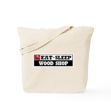 Eat Sleep Wood Shop Tote Bag