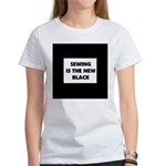 Sewing is the New Black Women's T-Shirt