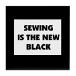 Sewing is the New Black Tile Coaster