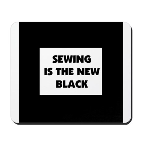 Sewing is the New Black Mousepad