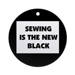 Sewing is the New Black Ornament (Round)