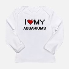 I Love My Aquariums Digital Re Long Sleeve T-Shirt