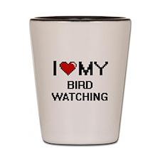 I Love My Bird Watching Digital Retro D Shot Glass