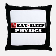 Eat Sleep Physics Throw Pillow
