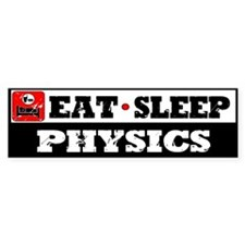 Eat Sleep Physics Bumper Sticker