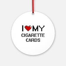 I Love My Cigarette Cards Digital R Round Ornament