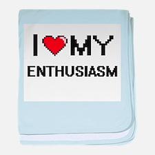 I Love My Enthusiasm Digital Retro De baby blanket
