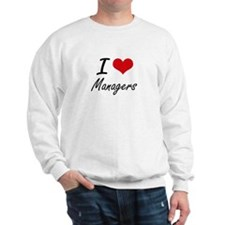I love Managers Sweatshirt