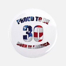 American 30th Birthday Button