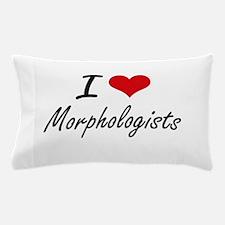 I love Morphologists Pillow Case