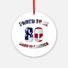 American 80th Birthday Round Ornament