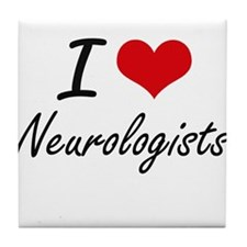 I love Neurologists Tile Coaster