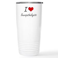 I love Neuropathologist Travel Mug
