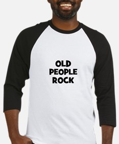 Old People Rock Baseball Jersey