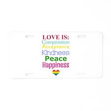 Gay Pride Love Is... Aluminum License Plate