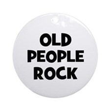 Old People Rock Ornament (Round)