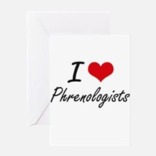 I love Phrenologists Greeting Cards
