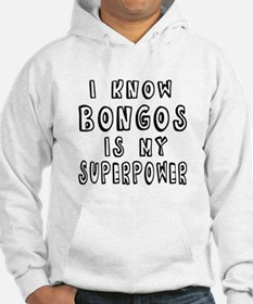 Bongos is my superpower Jumper Hoody