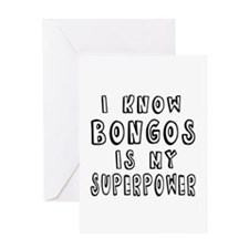 Bongos is my superpower Greeting Card