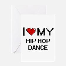 I Love My Hip Hop Dance Digital Ret Greeting Cards