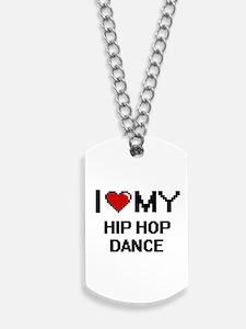 I Love My Hip Hop Dance Digital Retro Des Dog Tags