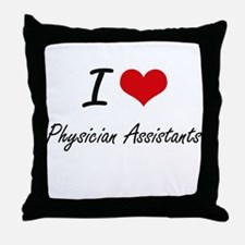 I love Physician Assistants Throw Pillow