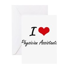 I love Physician Assistants Greeting Cards
