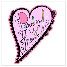 Pardon My French Script Heart Pink Poster