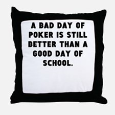 A Bad Day Of Poker Throw Pillow