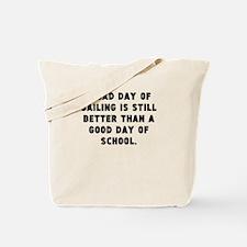 A Bad Day Of Sailing Tote Bag