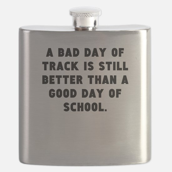 A Bad Day Of Track Flask