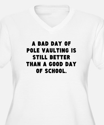 A Bad Day Of Pole Vaulting Plus Size T-Shirt