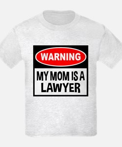 Warning My Mom is a Lawyer T-Shirt