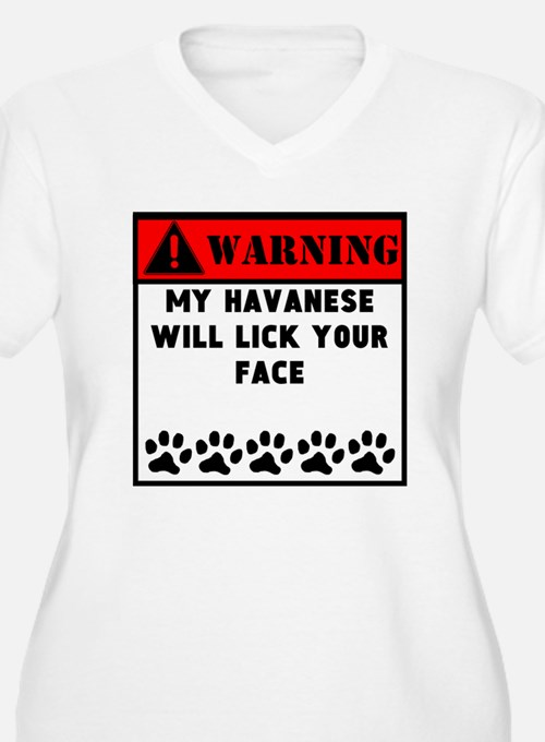 Havanese Will Lick Your Face Plus Size T-Shirt