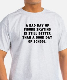 A Bad Day Of Figure Skating T-Shirt