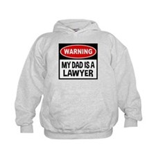 Warning My Dad is a Lawyer Hoodie