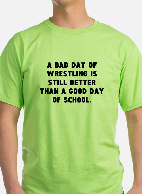 A Bad Day Of Wrestling T-Shirt