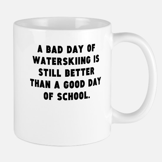A Bad Day Of Waterskiing Mugs