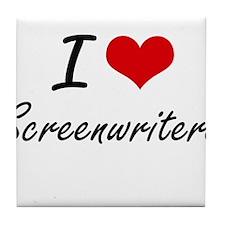 I love Screenwriters Tile Coaster