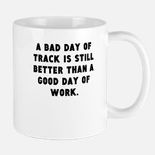 A Bad Day Of Track Mugs