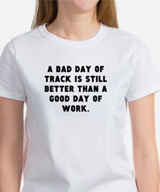 A Bad Day Of Track T-Shirt