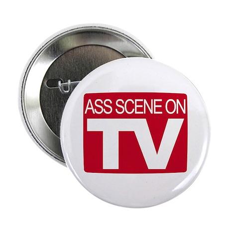 "Ass Scene On TV 2.25"" Button (10 pack)"