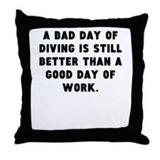 A Bad Day Of Diving Throw Pillow